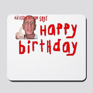 Pissed Off Birthday Mousepad