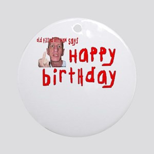 Pissed Off Birthday Ornament (Round)