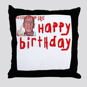 Pissed Off Birthday Throw Pillow