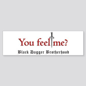 You Feel Me? Bumper Sticker