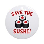 Save The Sushi Ornament (Round)