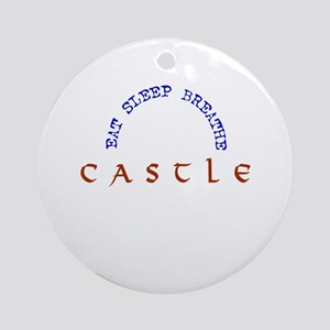 Eat Sleep Breathe Castle Ornament (Round)