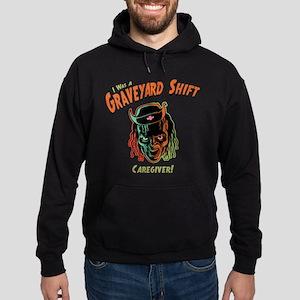 Graveyard Shift Caregiver! Hoodie (dark)