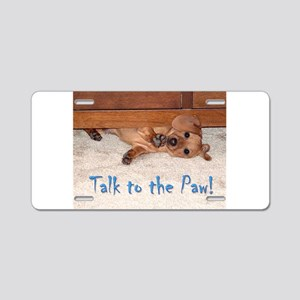 Talk to the Paw Aluminum License Plate
