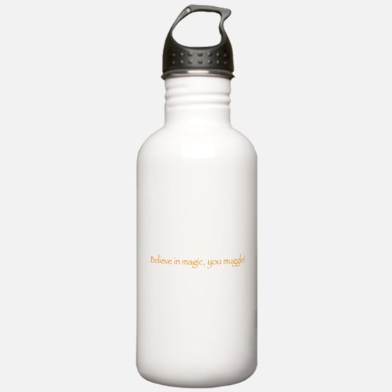 believe in magic, you muggle Water Bottle