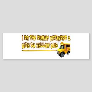 I Ride Da Yellow Bus Bumper Sticker