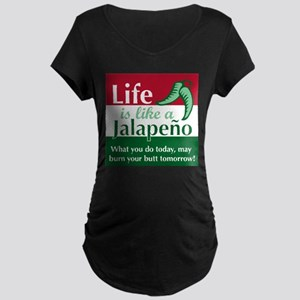 Life is Like A Jalapeno... Maternity Dark T-Shirt