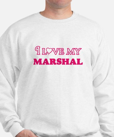 I love my Marshal Sweatshirt