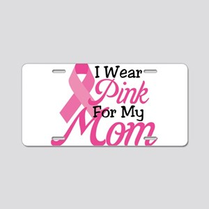 Pink For Mom Aluminum License Plate