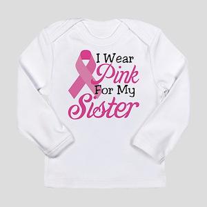 Pink For Sister Long Sleeve Infant T-Shirt