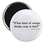 Creepy Freaky Crap Magnet