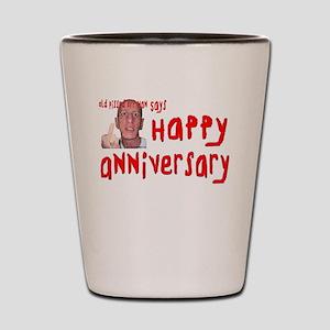 Pissed Off Anniversary Shot Glass