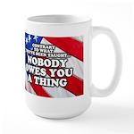 Nobody Owes You A Thing Large Mug
