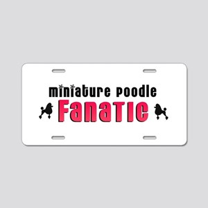 Miniature Poodle Fanatic Aluminum License Plate