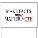 Make Facts Matter. Vote. Yard Sign