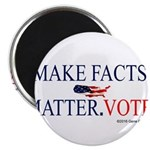 Make Facts Matter. Vote. Magnets