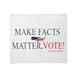 Make Facts Matter. Vote. Plush Fleece Throw Blanke
