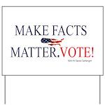 Make Facts Matter. Vote Yard Sign