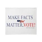 Make Facts Matter. Vote Plush Fleece Throw Blanket
