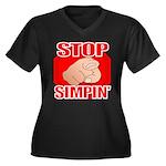 Stop Simpin' Women's Plus Size V-Neck Dark T-Shirt