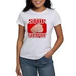 Stop Simpin' Women's T-Shirt