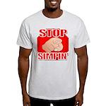 Stop Simpin' Light T-Shirt