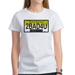 Too Bad For You NJ Plate Women's T-Shirt