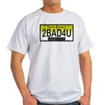 Too Bad For You NJ Plate Ash Grey T-Shirt