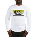Too Bad For You NJ Plate Long Sleeve T-Shirt