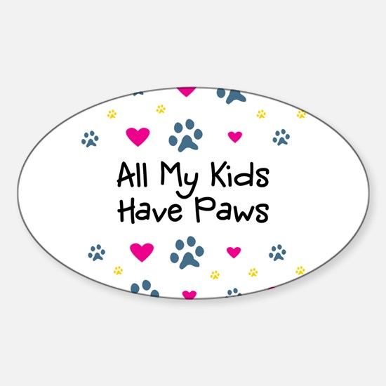 All My Kids/Children Have Paws Sticker (Oval)