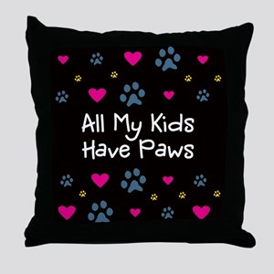 All My Kids/Children Have Paws Throw Pillow
