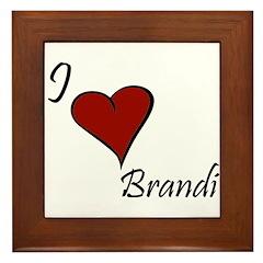 I love Brandi Framed Tile