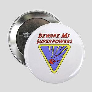 Beware My Superpowers Button