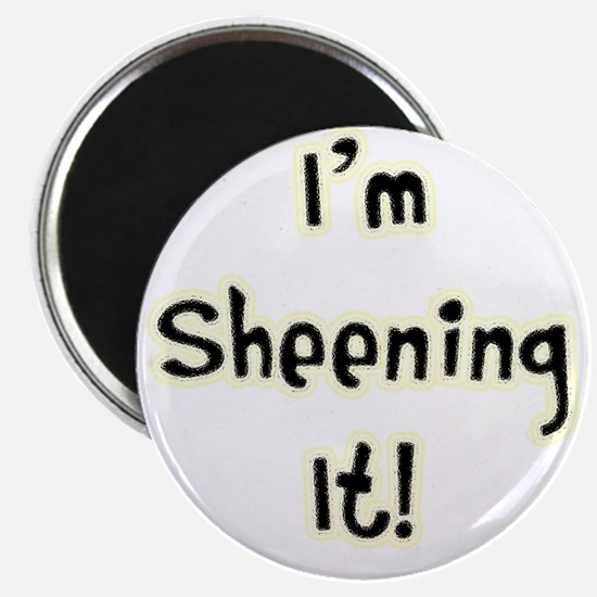 "Im Sheening It! Charlie Sheen 2.25"" Magnet (10 pac"