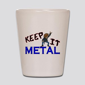 Keep It Metal Shot Glass