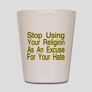 Stop Using Religion Shot Glass