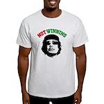 Gaddafi Not Winning Light T-Shirt