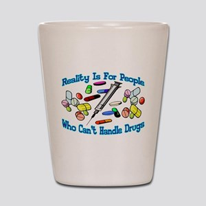 Reality Is For People Shot Glass