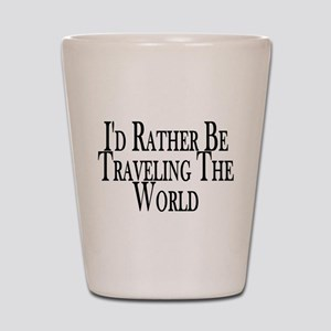 Rather Travel The World Shot Glass