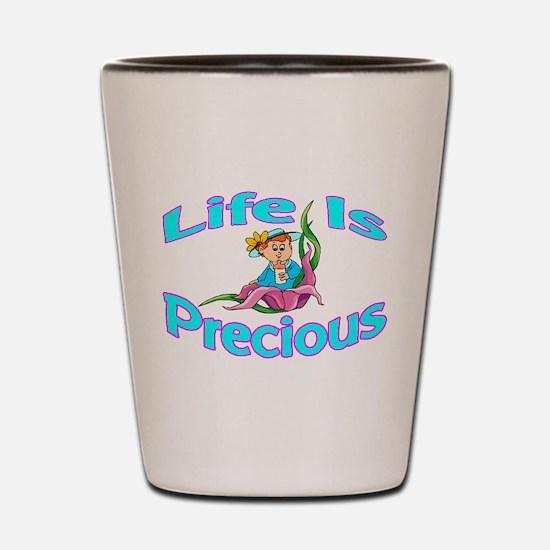 Life Is Precious Shot Glass