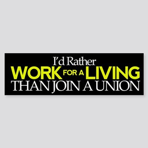 I'd Rather Work for a Living Than Join a Union