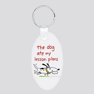 the dog ate my lesson plans! Aluminum Oval Keychai