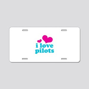 I Love Pilots Aluminum License Plate