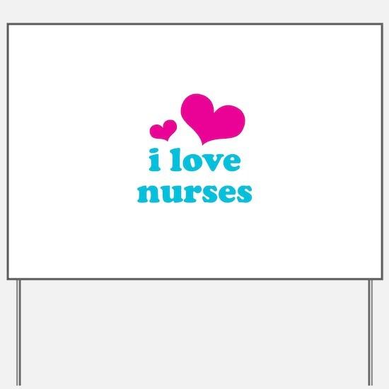 I Love Nurses Yard Sign