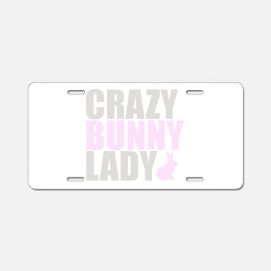 CRAZY BUNNY LADY Aluminum License Plate