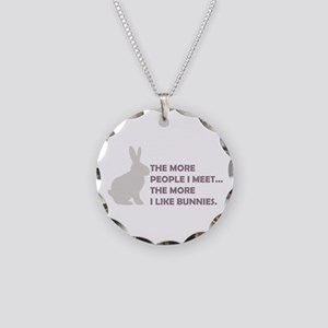 THE MORE PEOPLE I MEET THE MO Necklace Circle Char