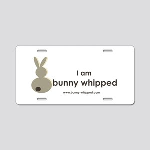 I am bunny whipped Aluminum License Plate