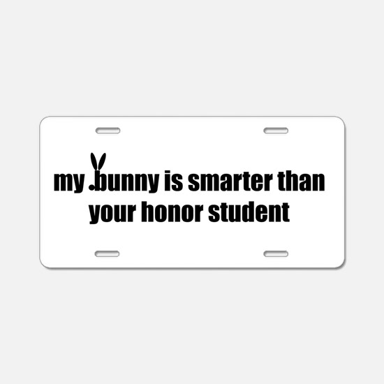 my bunny is smarter than your Aluminum License Pla