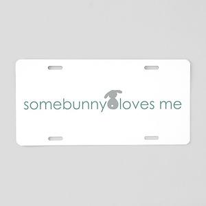 somebunny loves me Aluminum License Plate