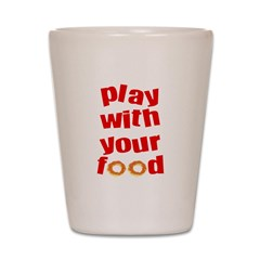 Play With Your Food II Shot Glass